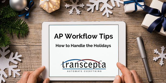 AP Workflow Tips - How to Handle the Holidays When You're Down Staff
