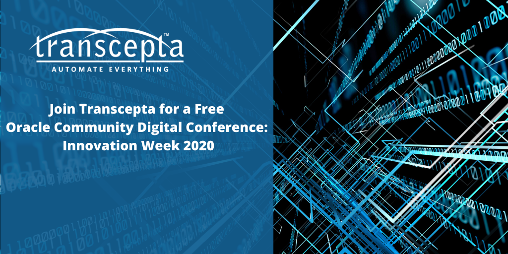 Join Transcepta for a Free Oracle Community Digital Conference_ Innovation Week 2020
