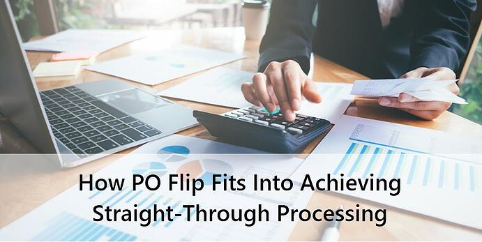 How PO Flip Fits Into Achieving Straight-Through Processing