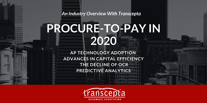 Procure-To-Pay in 2020 - An Industry Overview With Transcepta