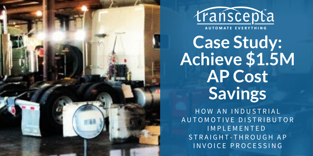 Case Study: How a Large Industrial Automotive Distributor Implemented Straight-Through AP Invoice Processing