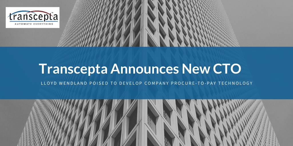 Transcepta's Board Appoints Lloyd Wendland as Chief Technology Officer