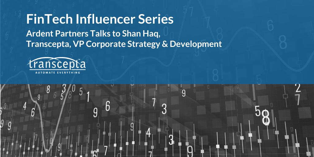 FinTech Influencer Series Features Transcepta's Shan Haq