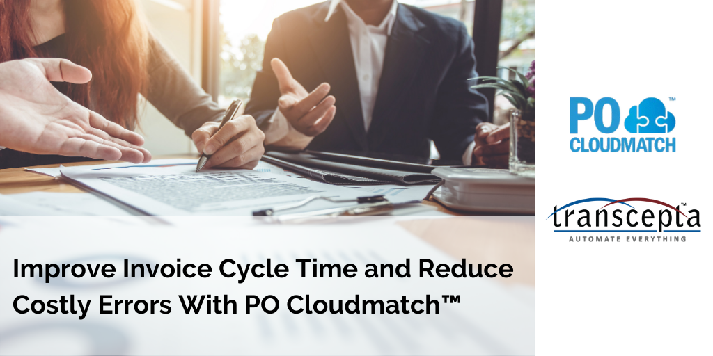 Eliminate Invoice Exceptions and Reduce Costly Errors With PO Cloudmatch™