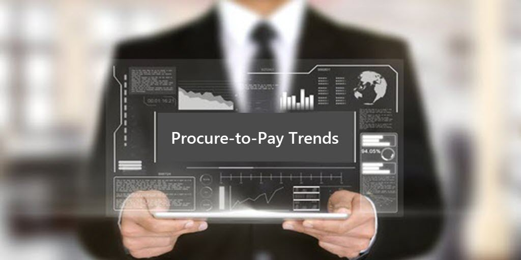 Three Big Trends In Procure-to-Pay